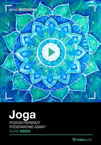 Okładka książki Joga. Kurs video. Poziom pierwszy. Podstawowe asany