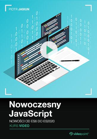 Okładka książki Nowoczesny JavaScript. Kurs video. Nowości od ES6 do ES2020