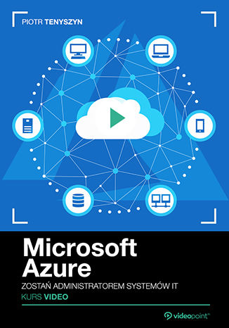 Okładka książki/ebooka Microsoft Azure. Kurs video. Zostań administratorem systemów IT