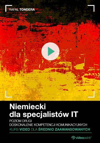 Okładka książki/ebooka Niemiecki dla specjalistów IT. Kurs video. Poziom drugi - średnio zaawansowany. Doskonalenie kompetencji komunikacyjnych