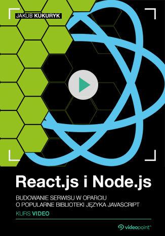 Okładka książki React.js i Node.js. Kurs video. Budowanie serwisu w oparciu o popularne biblioteki języka JavaScript