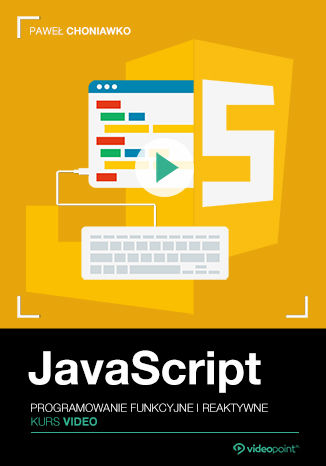 Okładka książki/ebooka JavaScript. Kurs video. Programowanie funkcyjne i reaktywne