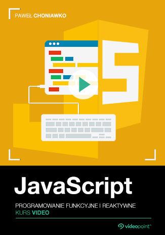 Okładka książki JavaScript. Kurs video. Programowanie funkcyjne i reaktywne