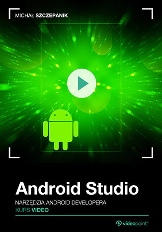 Okładka książki/ebooka Android Studio. Kurs video. Narzędzia Android developera