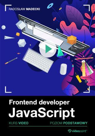 Okładka książki/ebooka Frontend developer. Kurs video. JavaScript. Poziom podstawowy