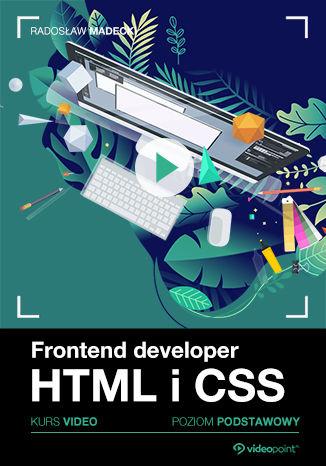 Okładka książki Frontend developer. Kurs video. HTML i CSS. Poziom podstawowy