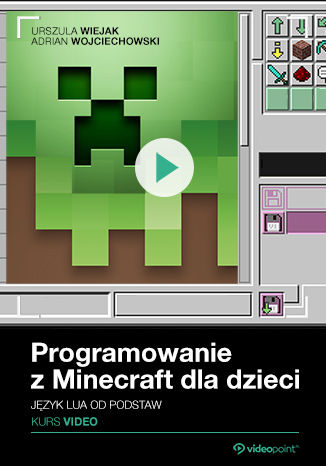 Okładka książki/ebooka Programowanie z Minecraft dla dzieci. Kurs video . Język Lua od podstaw