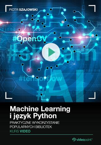 Okładka książki/ebooka Machine Learning i język Python. Kurs video. Praktyczne wykorzystanie popularnych bibliotek