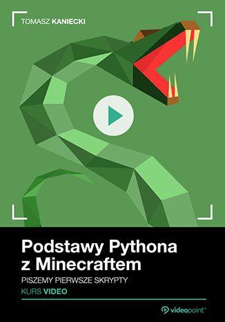 Okładka książki/ebooka Podstawy Pythona z Minecraftem. Kurs video. Piszemy pierwsze skrypty