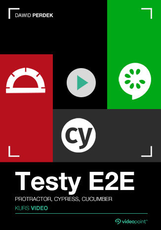 Okładka książki Testy E2E. Kurs video. Protractor, Cypress, Cucumber