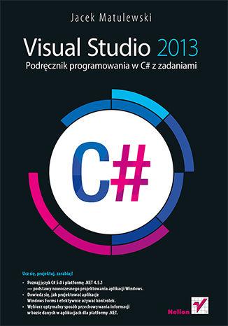 Okładka książki Visual Studio 2013. Podręcznik programowania w C# z zadaniami