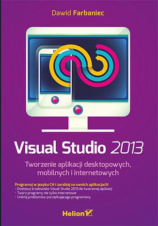 Okładka książki/ebooka Visual Studio 2013. Tworzenie aplikacji desktopowych, mobilnych i internetowych
