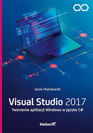 Okładka książki Visual Studio 2017. Tworzenie aplikacji Windows w języku C#