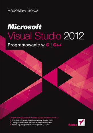 Okładka książki/ebooka Microsoft Visual Studio 2012. Programowanie w C i C++