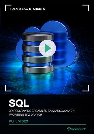 Okładka kursu SQL. Kurs video. Od podstaw do zagadnień zaawansowanych. Tworzenie baz danych