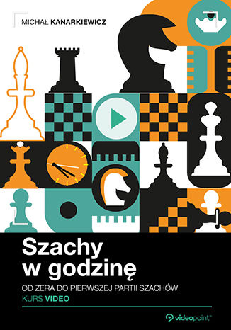 Okładka książki Szachy w godzinę. Kurs video. Od zera do pierwszej partii szachów
