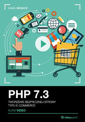 Okładka książki PHP 7.3. Kurs video. Tworzenie bezpiecznej strony typu e-commerce