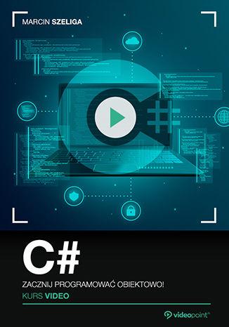 Okładka książki/ebooka C#. Kurs video. Zacznij programować obiektowo!