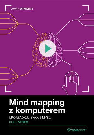 Okładka kursu Mind mapping z komputerem. Kurs video. Uporządkuj swoje myśli