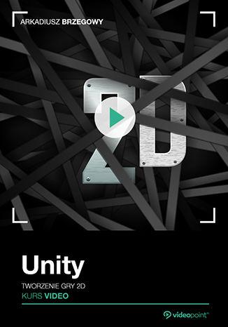 Okładka książki Unity. Kurs video. Tworzenie gry 2D