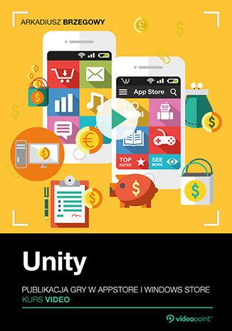 Okładka książki/ebooka Unity. Publikacja gry w AppStore i Windows Store. Kurs video
