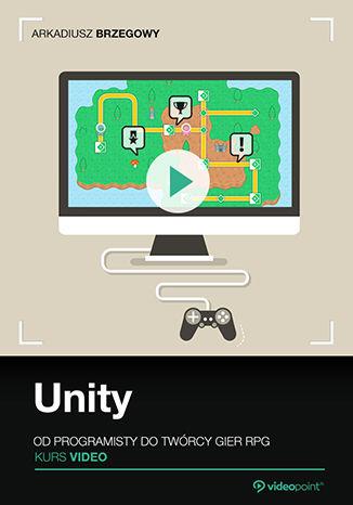 Unity. Kurs video. Od programisty do twórcy gier RPG