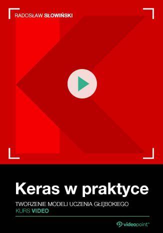 Okładka kursu Keras w praktyce. Kurs video. Tworzenie modeli uczenia głębokiego