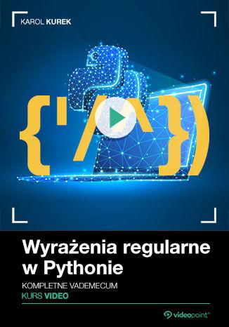 Okładka książki Wyrażenia regularne w Pythonie. Kurs video. Kompletne vademecum