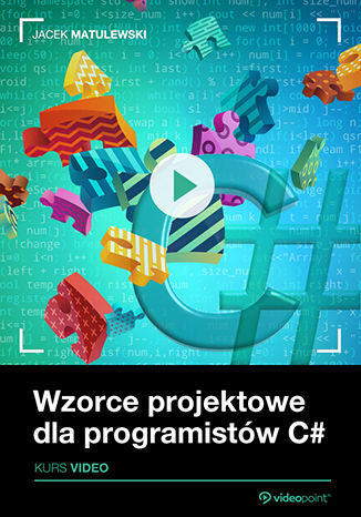 Okładka książki Wzorce projektowe dla programistów C#. Kurs video