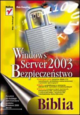 Okładka książki Windows Server 2003. Bezpieczeństwo. Biblia
