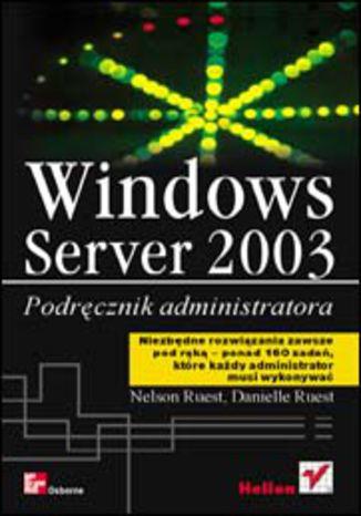 Okładka książki/ebooka Windows Server 2003. Podręcznik administratora