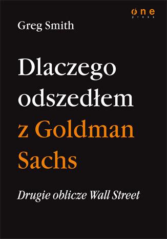 Okładka książki/ebooka Drugie oblicze Wall Street, czyli dlaczego odszedłem z Goldman Sachs