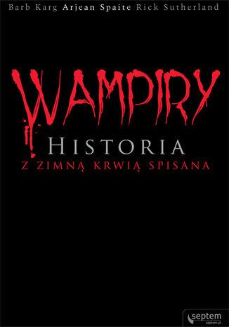 Okładka książki/ebooka Wampiry. Historia z zimną krwią spisana