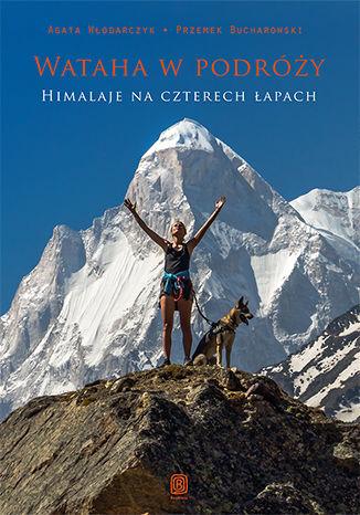Okładka książki Wataha w podróży. Himalaje na czterech łapach