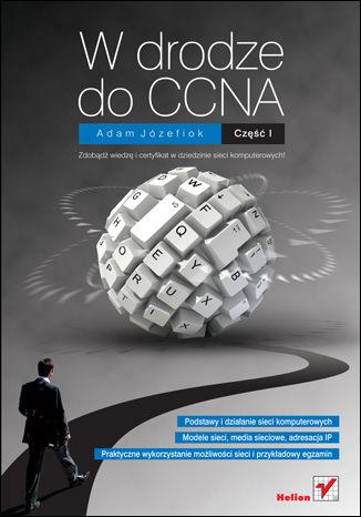 Okładka książki W drodze do CCNA. Część I