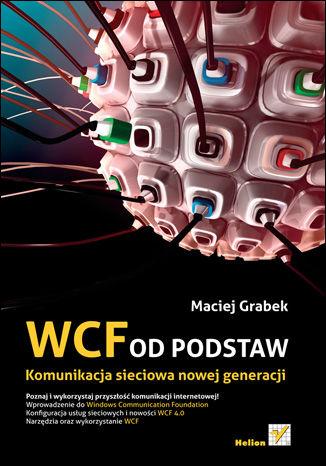 Okładka książki WCF od podstaw. Komunikacja sieciowa nowej generacji
