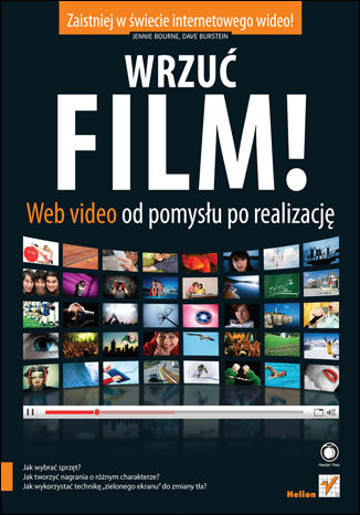 Okładka książki Wrzuć film! Web Video od pomysłu po realizację