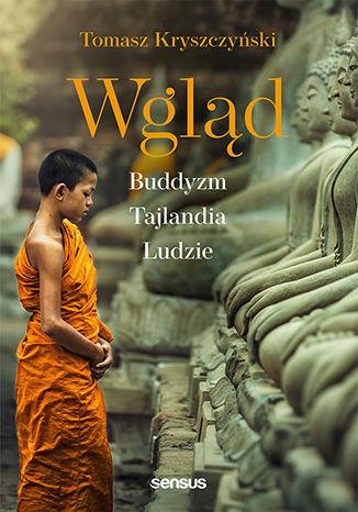 Okładka książki Wgląd. Buddyzm, Tajlandia, ludzie. Wydanie III