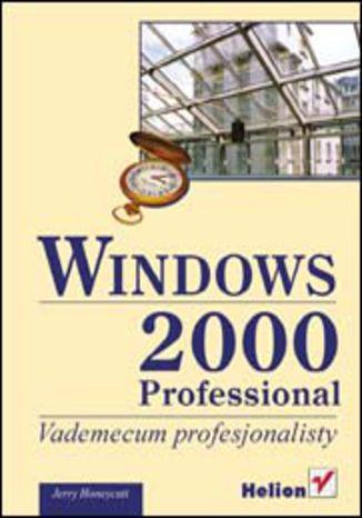Okładka książki/ebooka Windows 2000 Professional. Vademecum Profesjonalisty