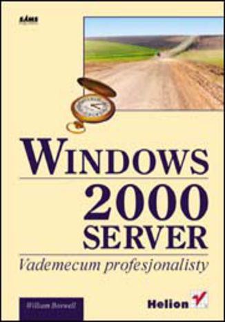 Okładka książki/ebooka Windows 2000 Server. Vademecum profesjonalisty