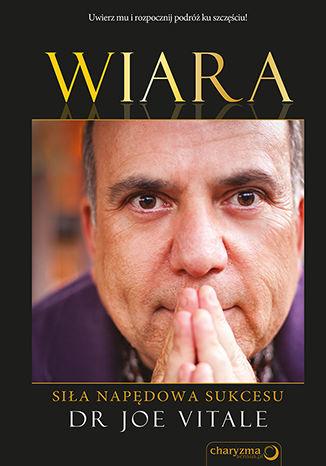 Okładka książki Wiara. Siła napędowa sukcesu
