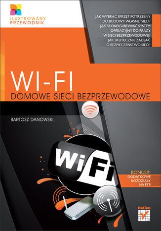 Okładka książki/ebooka Wi-Fi. Domowe sieci bezprzewodowe. Ilustrowany przewodnik