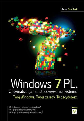 Okładka książki/ebooka Windows 7 PL. Optymalizacja i dostosowywanie systemu