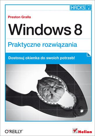 Okładka książki Windows 8. Praktyczne rozwiązania