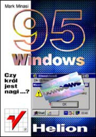 Okładka książki/ebooka Windows 95. Czy król jest nagi?