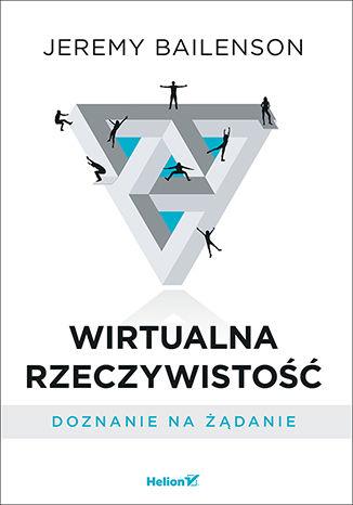 Okładka książki Wirtualna rzeczywistość. Doznanie na żądanie