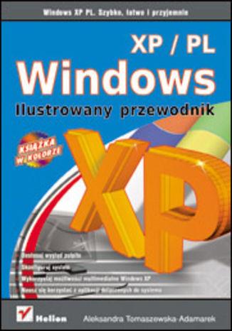Okładka książki Windows XP PL. Ilustrowany przewodnik