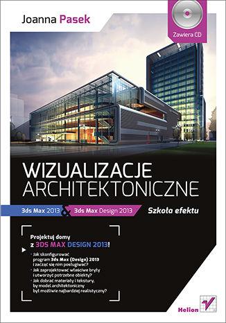 Okładka książki/ebooka Wizualizacje architektoniczne. 3ds Max 2013 i 3ds Max Design 2013. Szkoła efektu