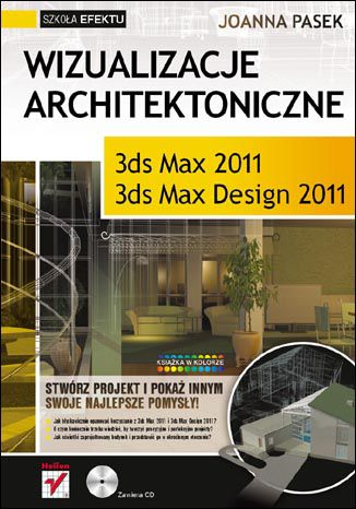 Okładka książki Wizualizacje architektoniczne. 3ds Max 2011 i 3ds Max Design 2011. Szkoła efektu