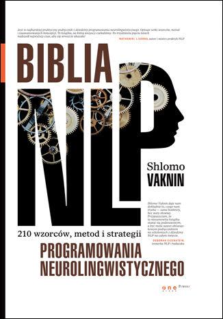 Okładka książki Biblia NLP. 210 wzorców, metod i strategii programowania neurolingwistycznego